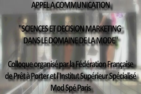 Appel à communication     Colloque  Sciences et décision Marketing dans le domaine de la Mode